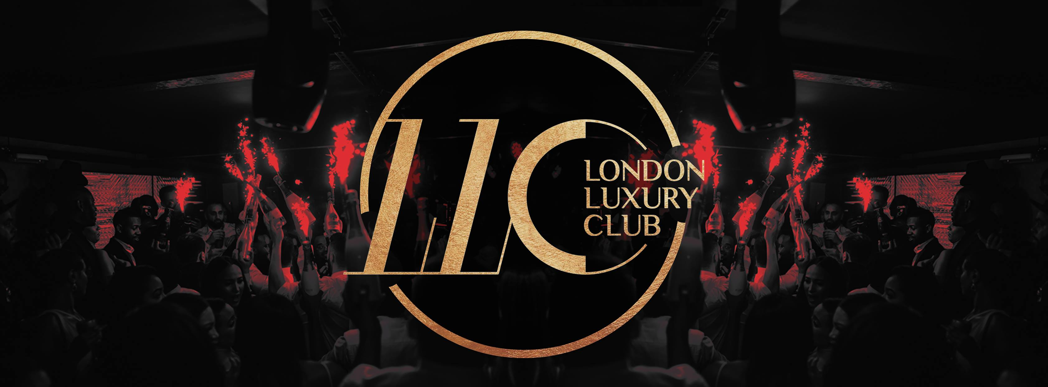 LLC London Luxury Club - LLC Guestlist Entry & LLC Tables