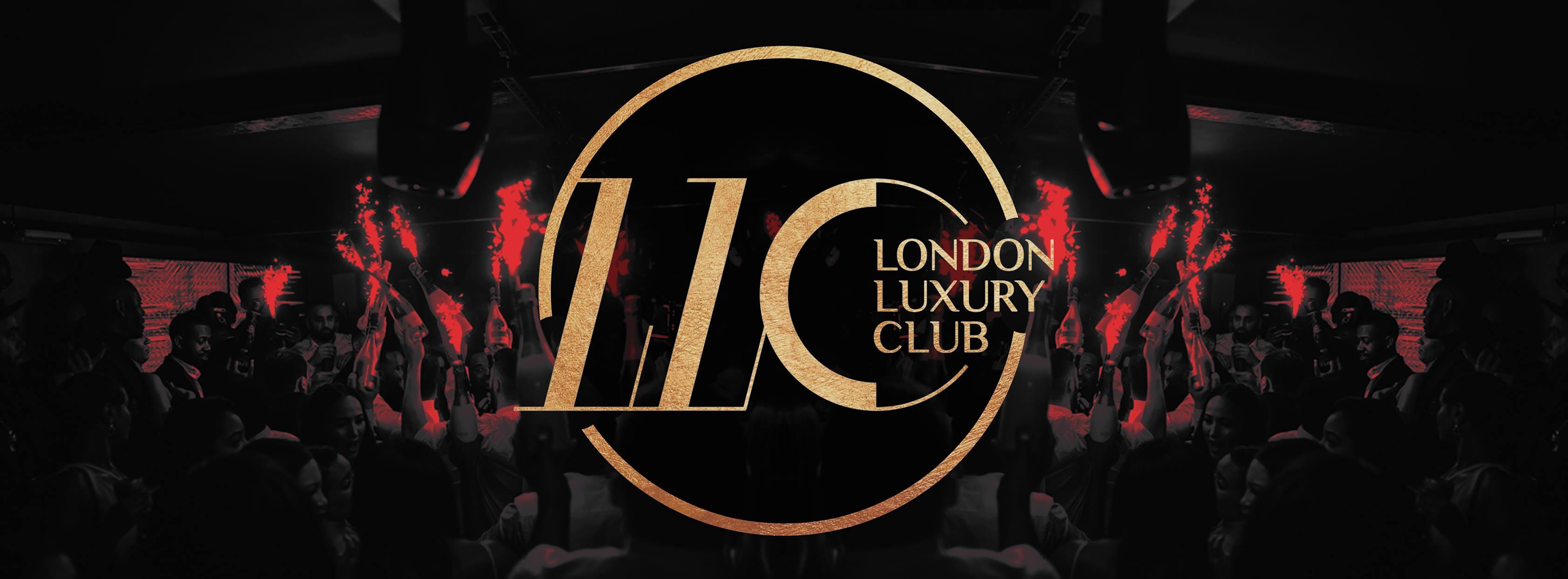 LLC London Luxury Club - LLC Guestlist Entry & LLC Tables